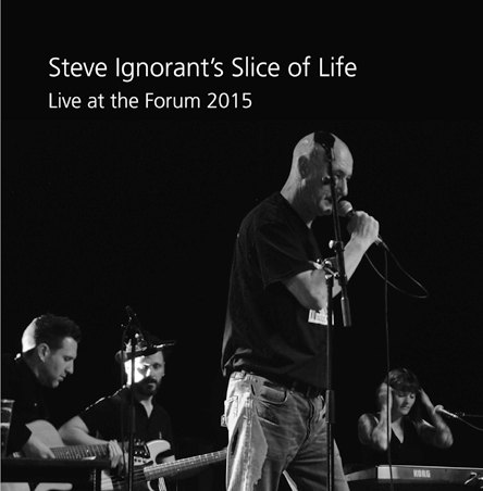 Steve Ignorant's Slice Of Life - Live at the Forum 2015 (vinyl)